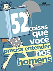 52 Coisas que Você Precisa Entender nos Homens (52 Maneiras)