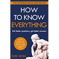 How to Know Everything: Ask better questions, get better answers (English Edition)