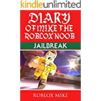 Diary of Mike the Roblox Noob: Jailbreak (Unofficial Roblox Diary Book 2) (English Edition)