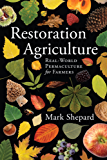 Restoration Agriculture: Real-World Permaculture for Farmers (English Edition)