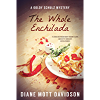 The Whole Enchilada: A Culinary Murder Mystery (Goldy Schulz Book 17)
