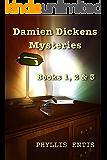Damien Dickens Mysteries: Books 1, 2 & 3