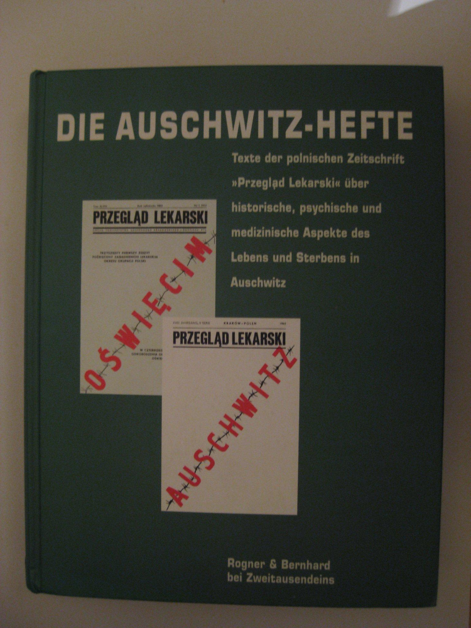 Die Auschwitz-Hefte: Texte der polnischen Zeitschrift Przeglad Lekarski über historische, psychische u. medizinische Aspekte des Lebens und Sterbens in Auschwitz