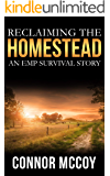 Reclaiming The Homestead: An EMP Survival story (BEYOND THE GRID Book 3)