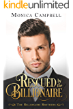 Rescued by the Billionaire: A Clean Billionaire Romance (Billionaire Brothers Book 1)