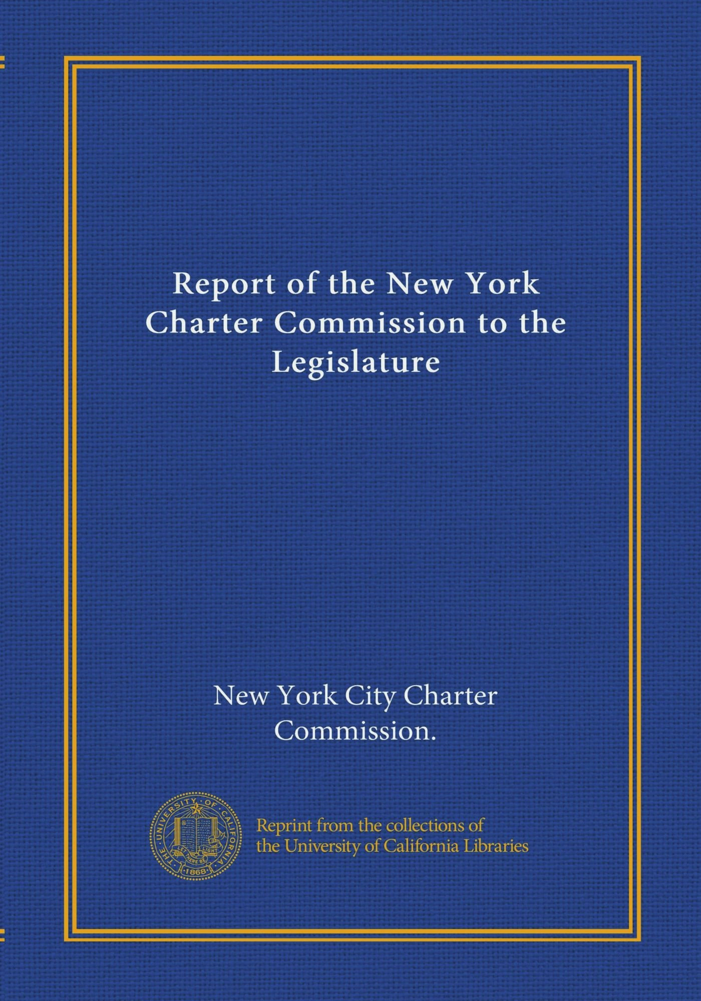 Read Online Report of the New York Charter Commission to the Legislature ebook