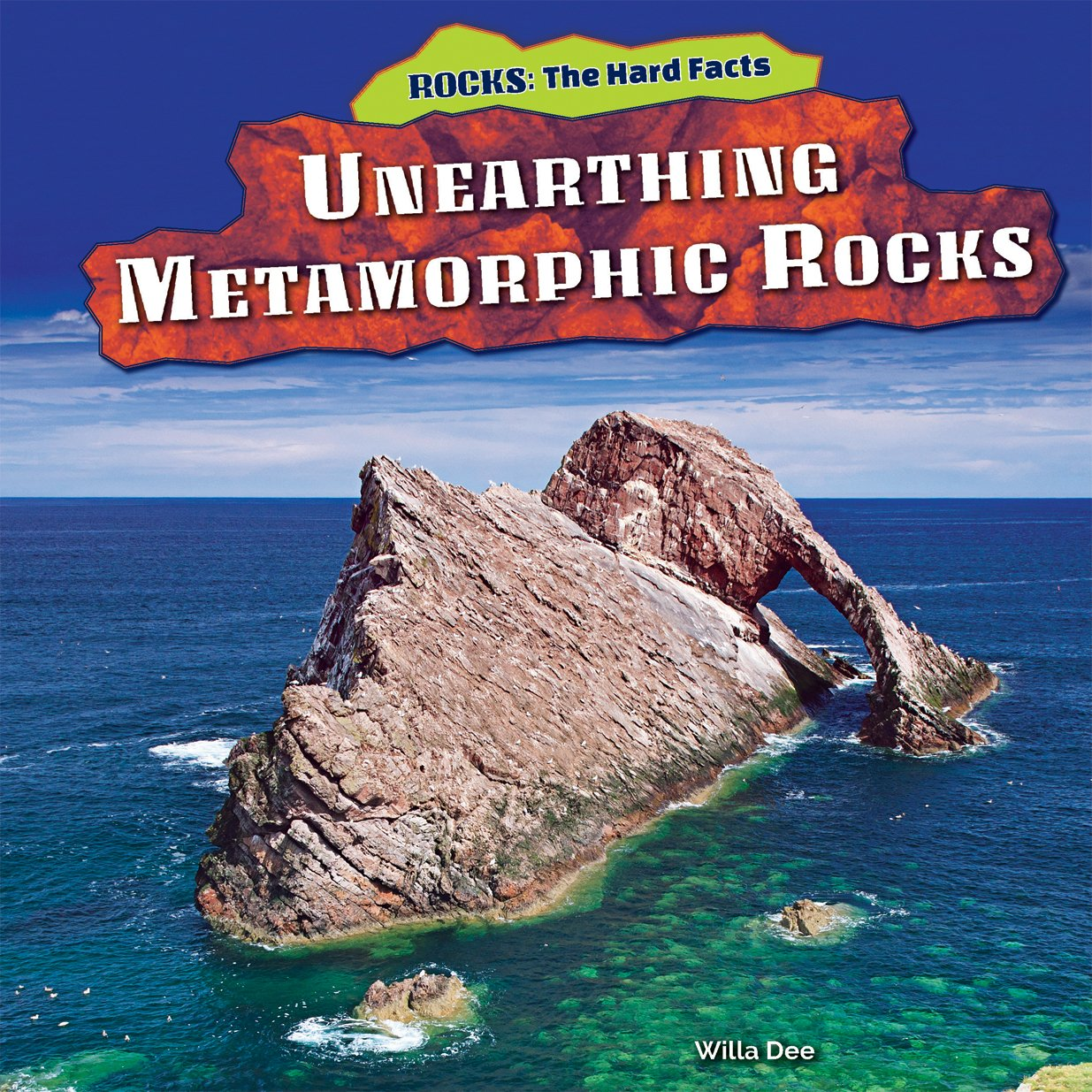Unearthing Metamorphic Rocks (Rocks: The Hard Facts)