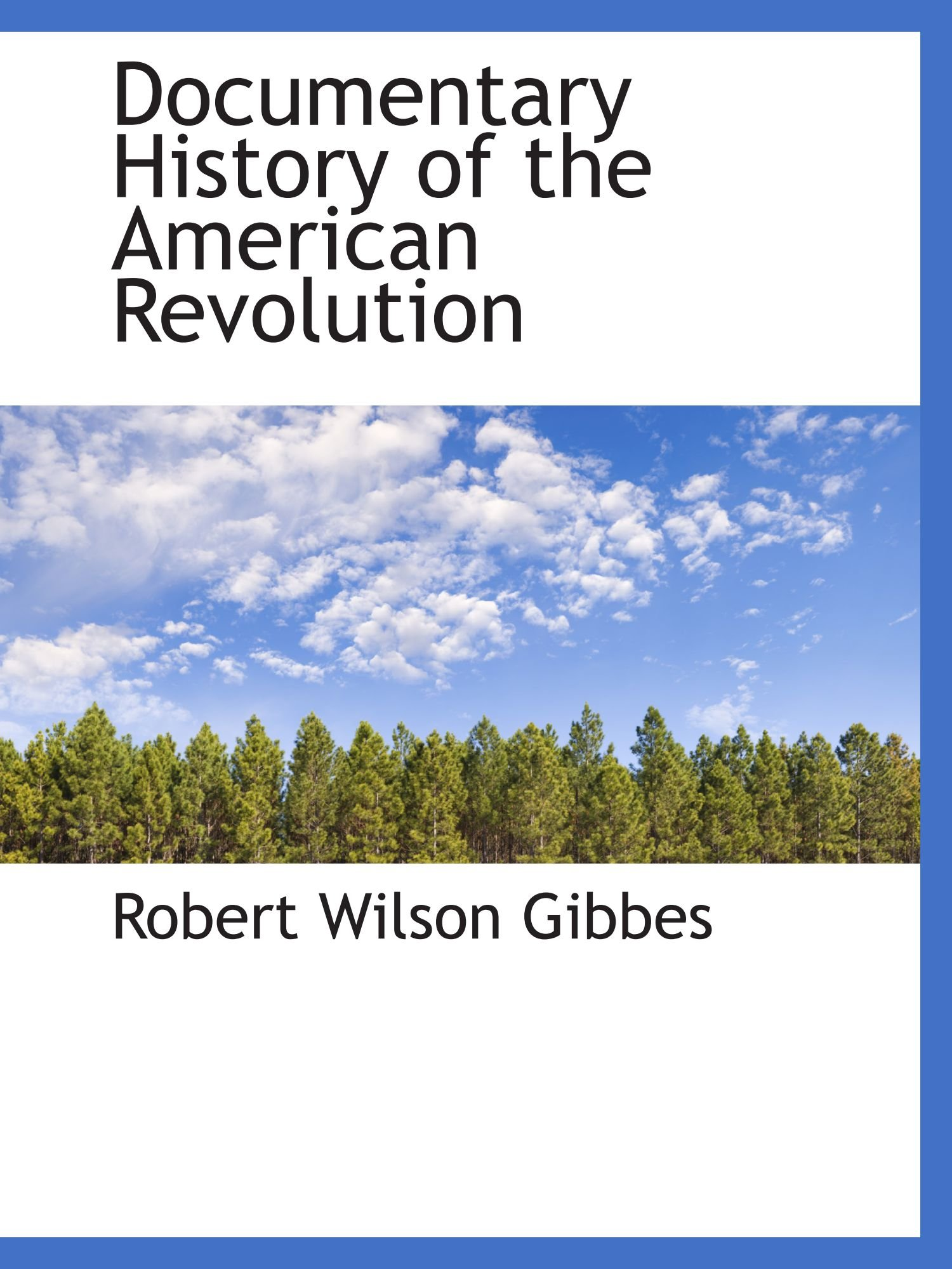Read Online Documentary History of the American Revolution PDF