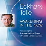 Awakening in the Now: Accessing the Transformational Power of 'Space Consciousness'