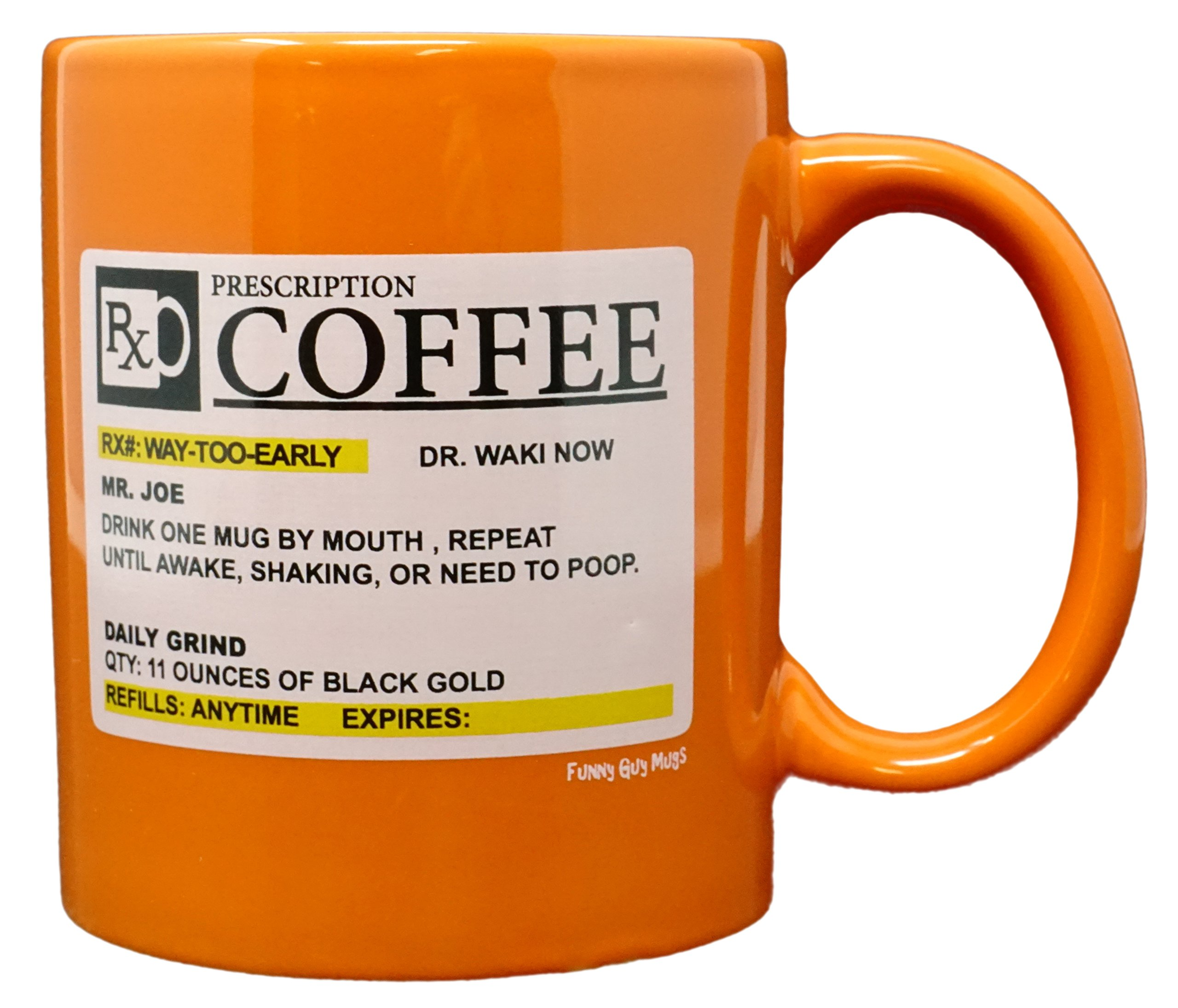 Funny Guy Mugs Prescription Ceramic Coffee Mug, Orange, 11-Ounce