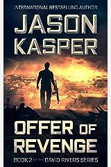 Offer of Revenge: An Action Thriller Novel (David Rivers Book 2) Kindle Edition
