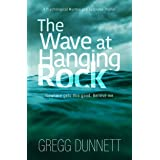 The Wave at Hanging Rock: A psychological thriller with soul... (The Sinister Coast Collection)