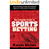 The Complete Guide to Sports Betting: The six key betting principles that professional bettors use to ensure profit at the sports book.