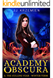 Academy Obscura: The Culling Year - Winter Term: A reverse harem romance