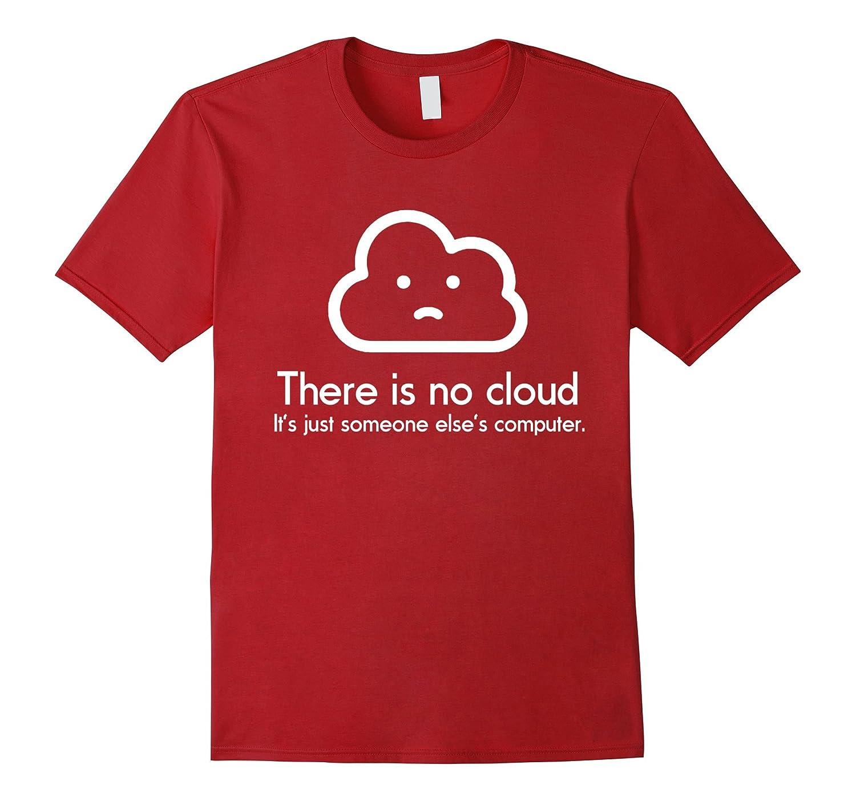 3d316b83 There Is No Cloud IT Joke Funny Programmer Geek Nerd T-shirt-TD – Teedep