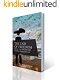 The End of Freedom: How Our Monetary System Enslaves Us (The preppers's guide to surviving economic collapse and loss Book 1)