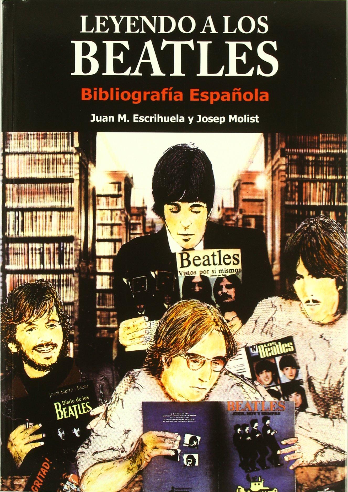 LEYENDO A LOS BEATLES: Amazon.es: ESCRIHUELA RUIZ, JOAN MANUEL, MOLIST DIAZ, JOSEP: Libros