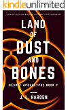 Land of Dust and Bones (The Secret Apocalypse Book 7)