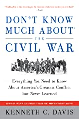 Don't Know Much About the Civil War: Everything You Need to Know About America's Greatest Conflict but Never Learned (Don't Know Much About Series) Kindle Edition