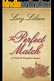 The Perfect Match: a Pride and Prejudice sequel (English Edition)