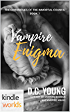 Vampire for Hire: Vampire Enigma (Kindle Worlds Novella) (The Chronicles of the Immortal Council Book 7)
