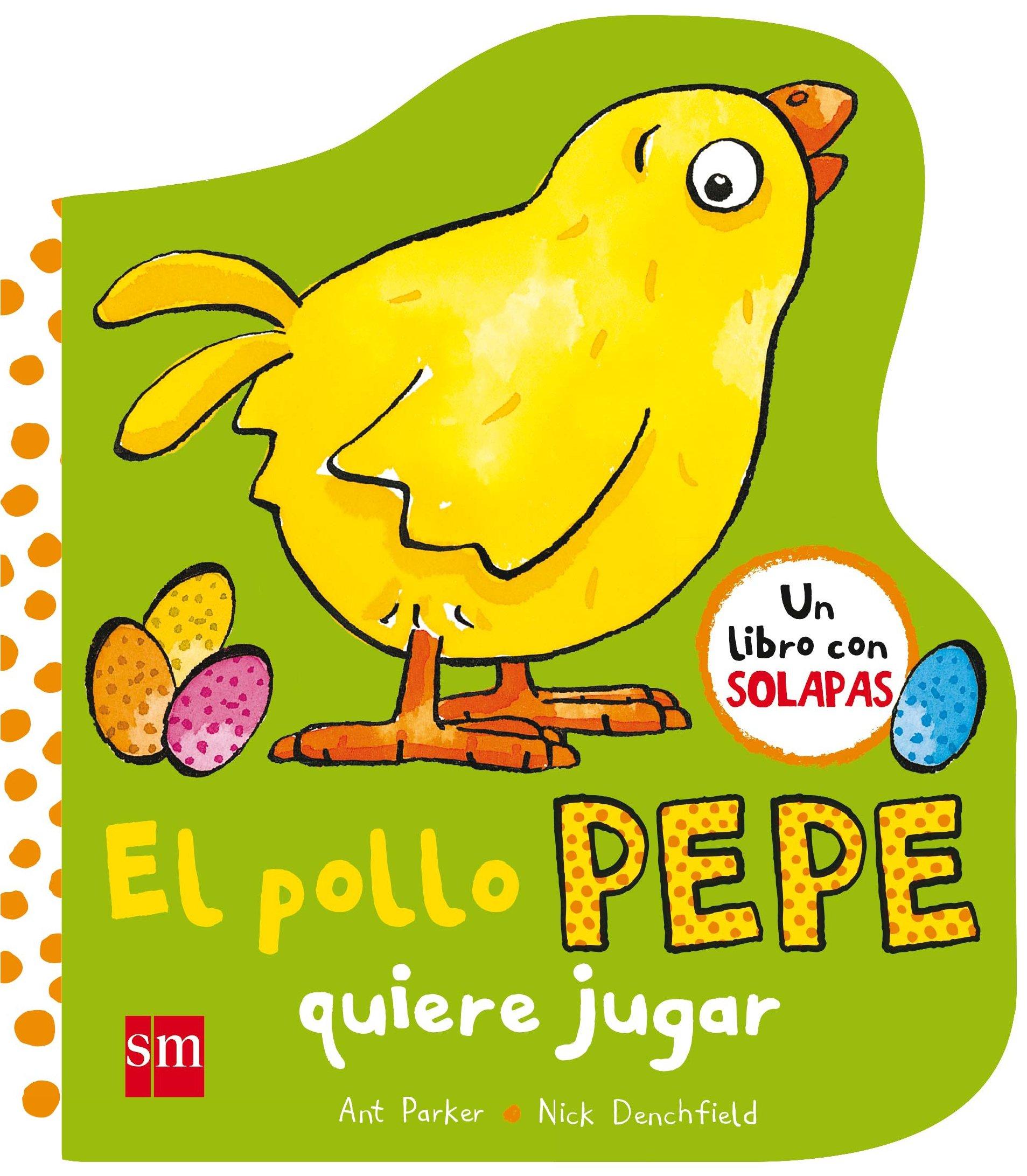 El pollo Pepe quiere jugar El pollo Pepe y sus amigos: Amazon.es: Nick  Denchfield, Ant Parker, Iria Torres García: Libros