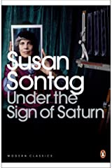 Under the Sign of Saturn: Essays (Penguin Modern Classics) Kindle Edition