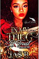 In My Thug I Trust : A Hood Love Story Kindle Edition