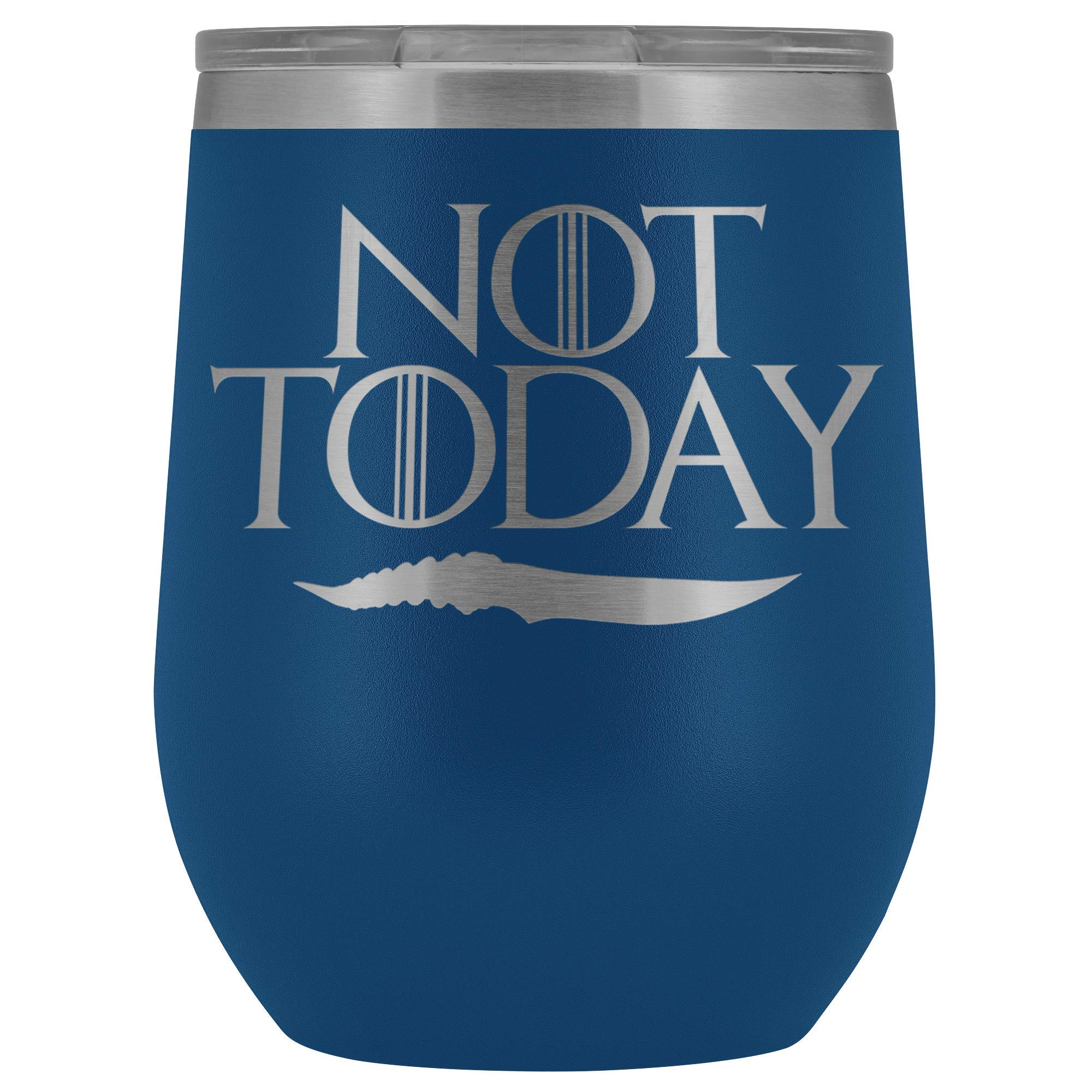Not Today Arya Wine Tumbler Mug - Funny GOT Fan Ice Add You To The List Coffee Alcohol Cup