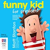Funny Kid for President: Funny Kid, Book 1