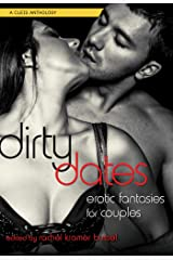 Dirty Dates: Erotic Fantasies for Couples Kindle Edition
