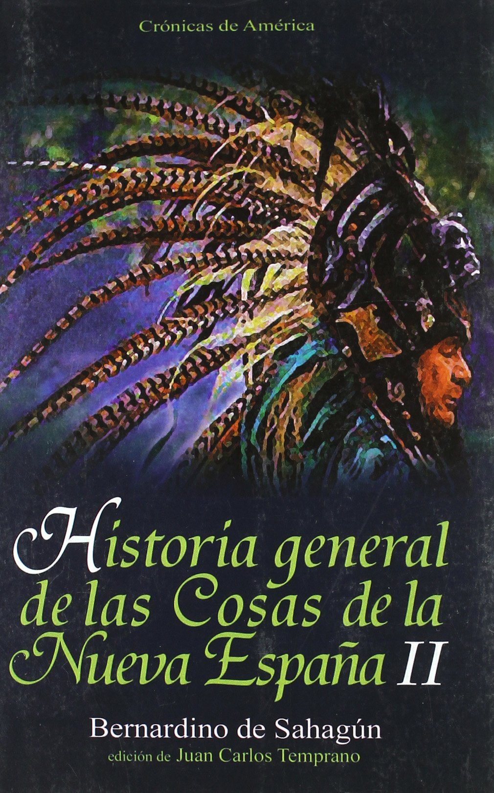 Historia general de las cosas de la Nueva España II: Amazon.es: Bernardino de Sahagún: Libros