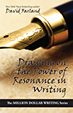 Drawing on the Power of Resonance in Writing (Million Dollar Writing Series) (English Edition)