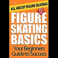 Figure Skating Basics: All About Figure Skating