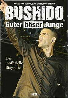 bushido guter bser junge die inoffizielle biografie - Bushido Lebenslauf