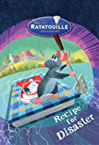 Ratatouille: Recipe for Disaster (English Edition)