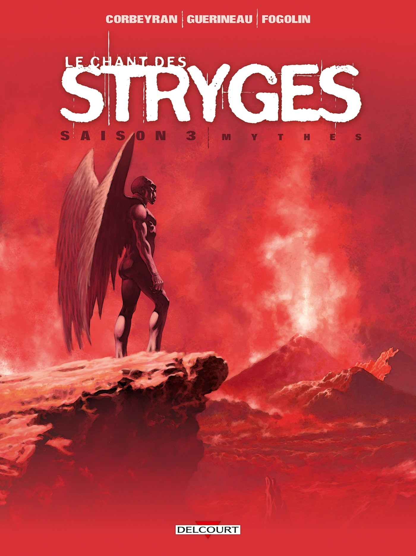 Chant des Stryges Saison 3 - 18 - Mythes Album – 20 juin 2018 Corbeyran Dimitri Fogolin Richard Guerineau Delcourt