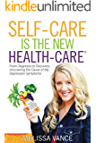 Self-Care Is The New Health-Care: From Diagnosis to Discovery:  Uncovering the Cause of My Depression Symptoms