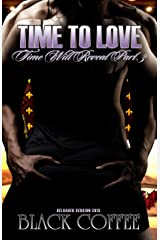 TIME TO LOVE-RELOADED-Time Will Reveal part 3 Kindle Edition