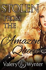 Stolen from the Amazon Queen (Queen of the Amazons Erotic Romance Book 1)