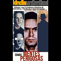 Combo Mentes Perigosas: Volume 1 ao 3-Conheça a história de Columbine, Ted Bundy e Jack Estripador