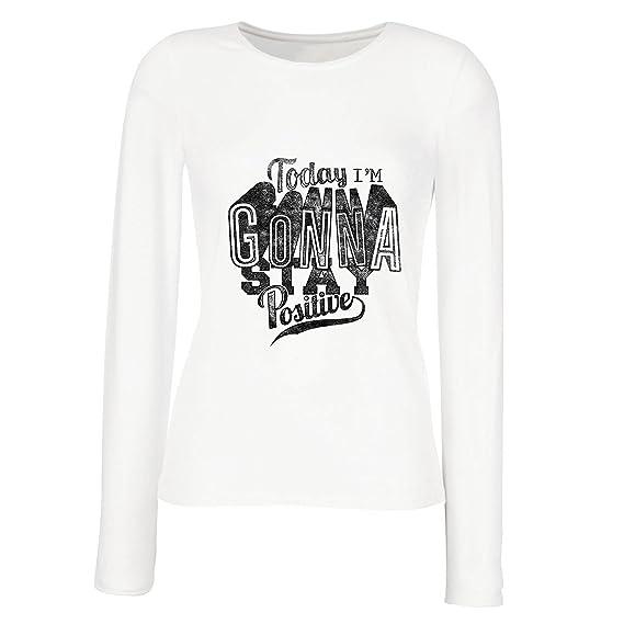 lepni.me Camisetas de Manga Larga para Mujer ¡Hoy voy a Permanecer Positivo! - Citas significativas Sobre la Vida, Refranes edificantes, Frases positivas: ...
