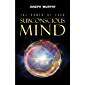The Power of Your Subconscious Mind (English Edition)