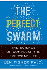 The Perfect Swarm: The Science of Complexity in Everyday Life Kindle Edition