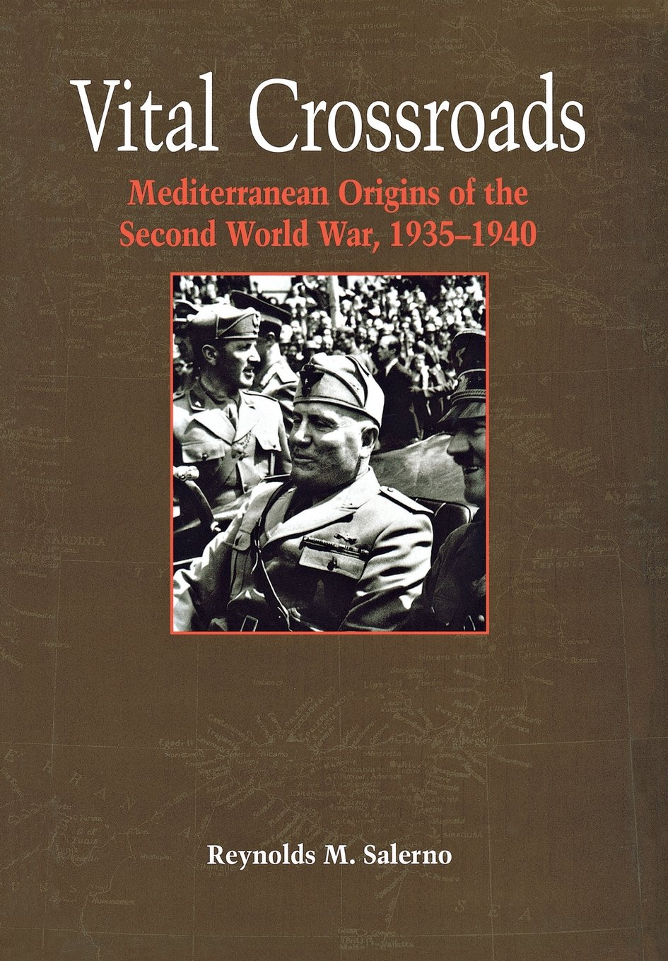 Read Online Vital Crossroads: Mediterranean Origins of the Second World War, 1935-1940 pdf