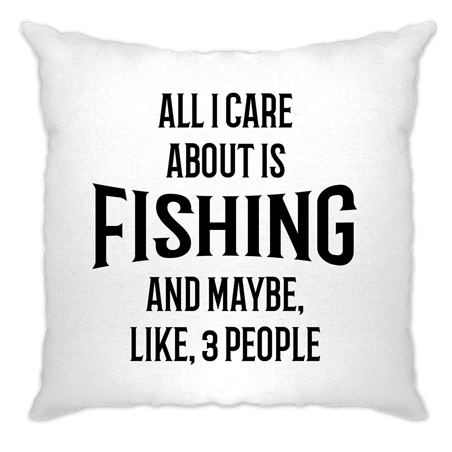 Fishing Cushion Cover Sofa Home All I Care About Is Fishing And Like 3 People Fish Rod Line Hook Bait Reel Dad Grandad hobby Cool Funny Gift Present A-CC-02055-NAT