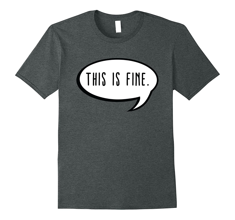 This is Fine Meme T-Shirt - Text Bubble Dank Meme-TH
