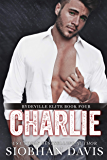 Charlie: An Enemies to Lovers Stand-Alone Romance (Rydeville Elite Book 4) (English Edition)