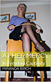 At Her Mercy: In Femdom Captivity (Femdom Underworld Book 1) (English Edition)