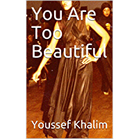 You Are Too Beautiful (English Edition)